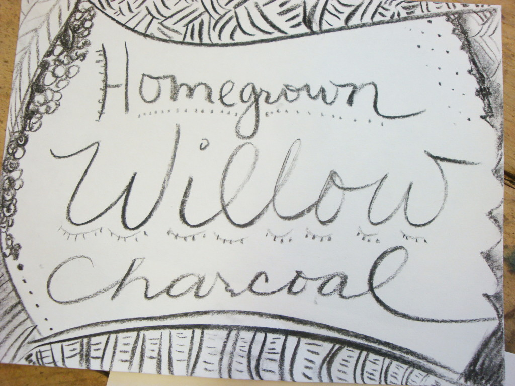 Homegrown willow charcoal sign.